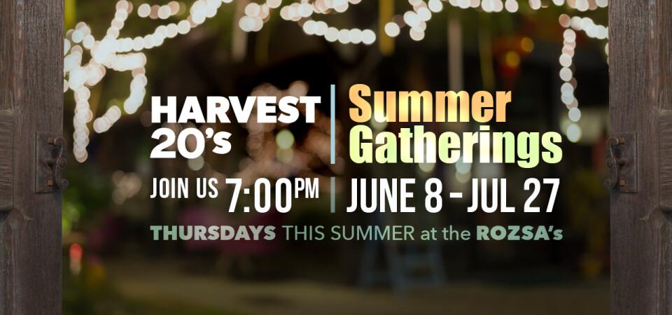 Harvest 20s | Summer Gatherings