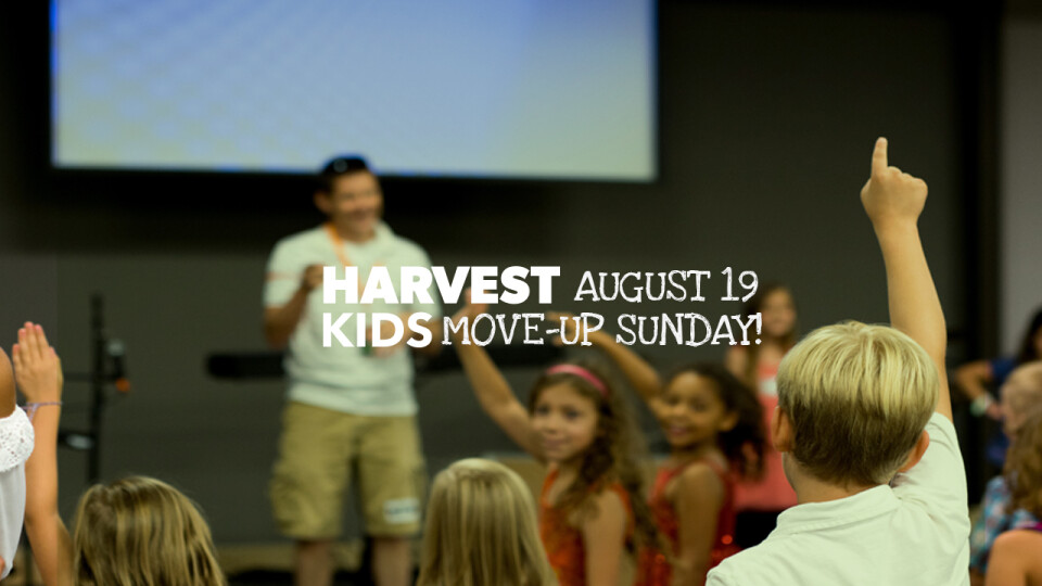 Harvest Kids | Move-Up Sunday!